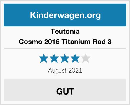 teutonia Cosmo 2016 Titanium Rad 3 Test